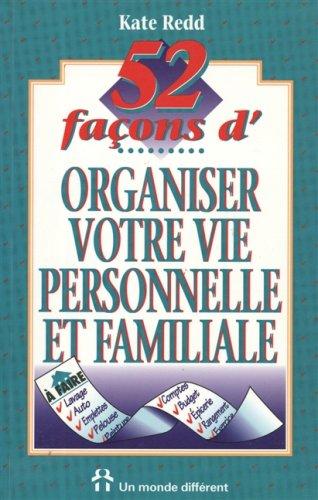 52 Facons D'organiser Votre Vie Personnelle et Familiale: Kate REDD