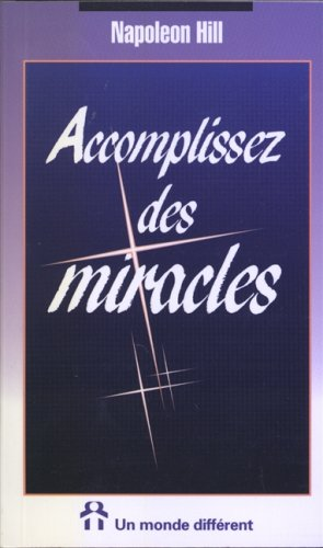 Accomplissez des miracles (2892252644) by Napoleon Hill