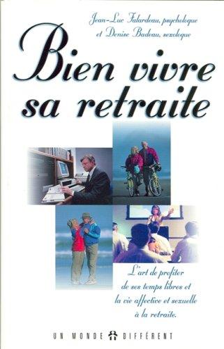 Bien vivre sa retraite: FALARDEAU, JEAN-LUC