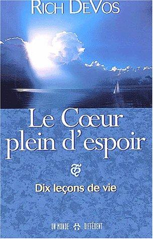 Le Coeur plein d'espoir - Dix lecons de vie (2892254671) by [???]