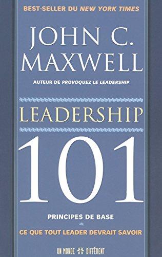 9782892255430: LEADERSHIP 101 PRINCIPES DE BASES - CE QUE TOUT LEADER DEVRAIT SAVOIR
