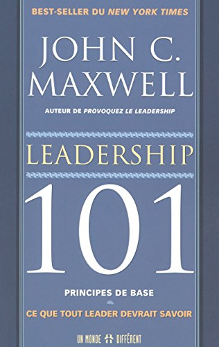 9782892255430: Leadership 101 : Principes de base (French Edition)