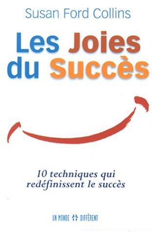 9782892255560: Les joies du succès : Dix techniques qui redéfinissent le succès