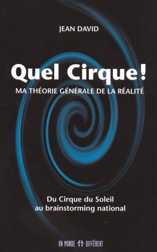 9782892255928: Quel Cirque! Ma Theorie Generale De La Realite