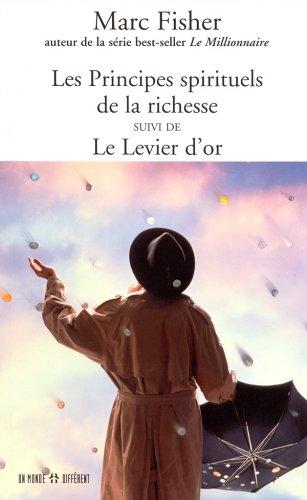 9782892255935: Les Principes Spirituels De La Richesse: Suivi De Le Levier D'or
