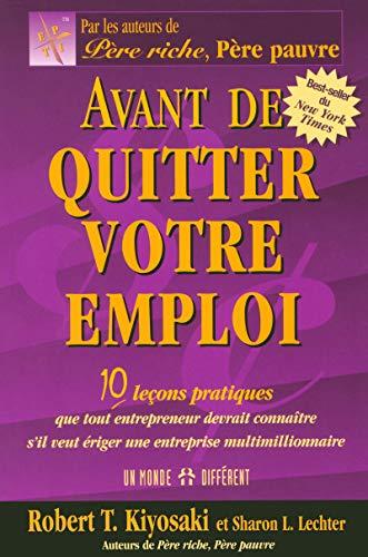 9782892256246: Avant de quitter votre emploi : 10 leçons pratiques que tout entrepreneur devrait connaître s'il veut ériger une entreprise multimillionnaire