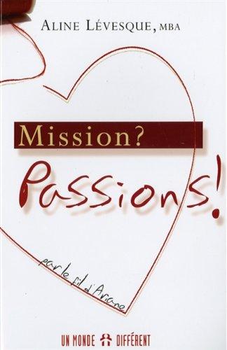 Mission ? Passions !: par le fil d'Ariane: Aline Levesque