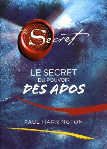 secret du pouvoir des ados (Le): Harrington, Paul
