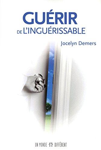 9782892257182: GUÉRIR DE L'INGUÉRISSABLE