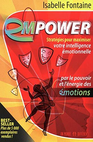 9782892257236: Empower : Stratégies pour maximiser votre intelligence émotionnelle par le pouvoir et l'énergie des émotions