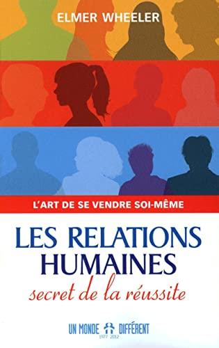 les relations humaines ; secret de la r?ussite: Elmer Wheeler