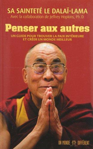 9782892257731: Penser aux autres: Un guide pour trouver la paix intérieure et créer un monde meilleur