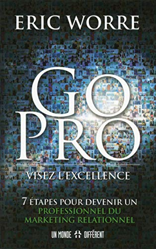 9782892258462: Go pro : visez l'excellence : 7 étapes pour devenir un professionnel du marketing relationnel