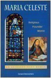 Maria Celeste: Religious, Founder, Mystic (An Extraordinary Woman): Gerard Desrochers