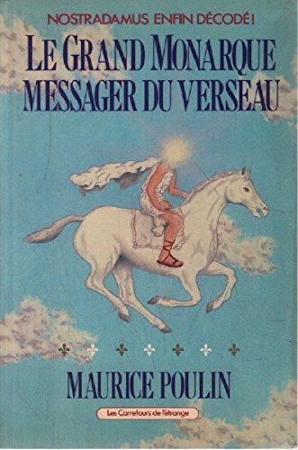 Le Grand Monarque Messager Du Verseau: Maurice POULIN