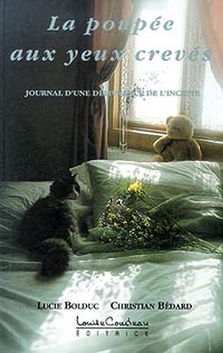 La poup?e aux yeux crev?s : Journal: Bolduc, Lucie, B?dard,
