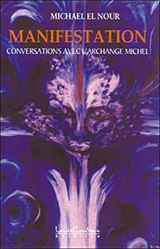 Manifestation: Conversations avec l'archange Michel (2892392403) by Michael El Nour