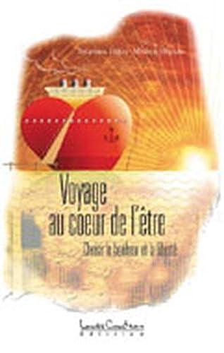 Voyage au coeur de l'être (French Edition): Stéphane Julien