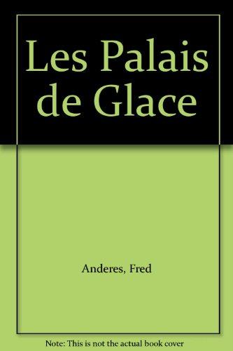 Les Palais de Glace: Anderes, Fred