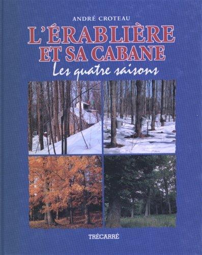 9782892491715: L'érablière et sa cabane