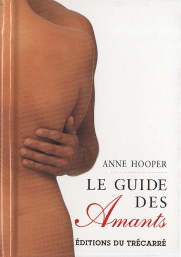 GUIDE DES AMANTS -LE (2892495849) by Anne Hooper