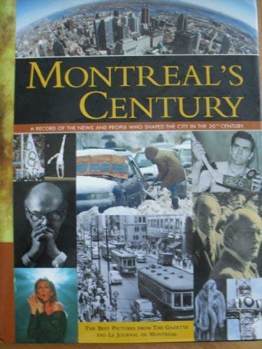 9782892496567: Montreal's century: A record of the news and people who shaped the city in the 20th century