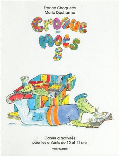 CROQUE-MOTS 5 (10-11 ANS): Choquette, France