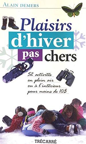 Plaisirs D'hiver Pas Chers: Demers, Alain