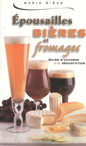 9782892498530: Epousailles bières et fromages. Guide d'accords et de dégustation