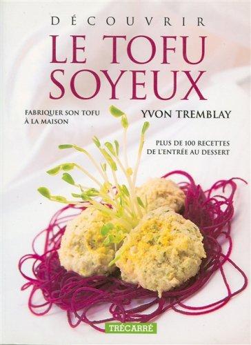 9782892498943: Le tofu soyeux