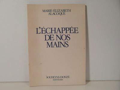 9782892610024: L'échapée de nos mains (Collection Phrases détachées :) (French Edition)
