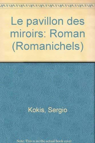 9782892611052: Le pavillon des miroirs: Roman (Romanichels) (French Edition)