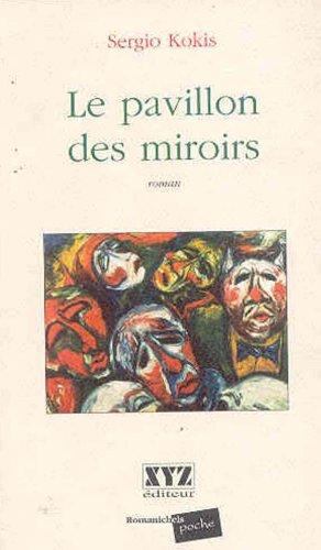 Le Pavillon des Miroirs Voir ed Format: Kokis S