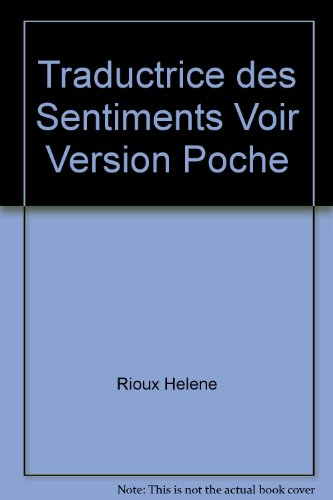 Traductrice de sentiments: Roman (Romanichels) (French Edition) (289261144X) by Rioux, Helene