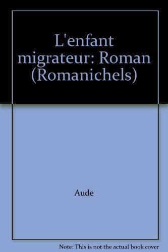9782892612349: L'enfant migrateur: Roman (Romanichels)