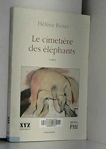 Le cimetiere des elephants: Roman (Romanichels) (French Edition) (2892612365) by Rioux, Helene