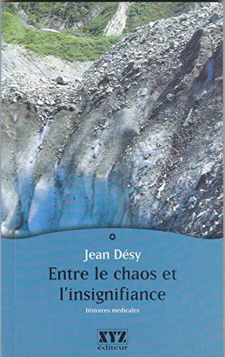 Entre le chaos et l'insignifiance: Jean D?sy