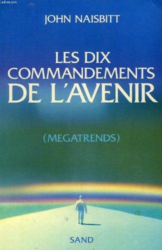 Les dix commandements de l'avenir: John Naisbitt