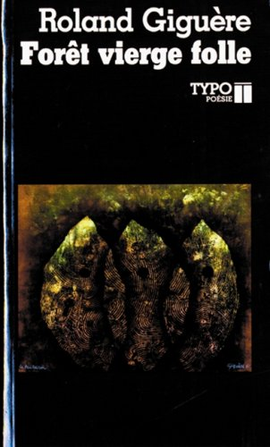 Foret vierge folle: Poesie (French Edition): Giguere, Roland