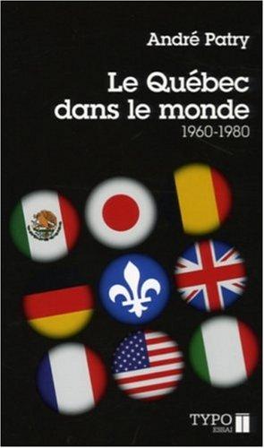 Le Québec dans le monde (1960-1980): André Patry