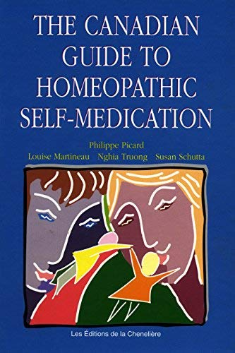 Canadian Guide to Homeopathic Self-Medication: Philippe Picard