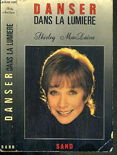 DANSER Dans La Lumiere (9782893570129) by Shirley MacLaine