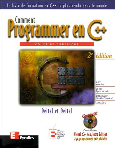 9782893771588: COMMENT PROGRAMMER EN C++. Cours et exercices, Avec CD-Rom, 2ème édition