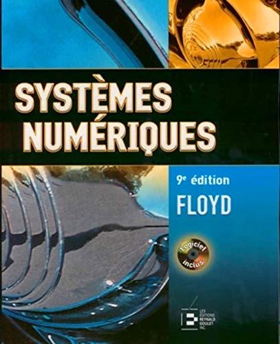 systèmes numériques (9e édition) ( CD rom Inclus ): L. T. FLOYD