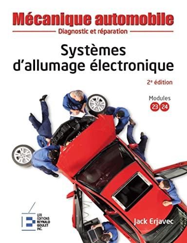 9782893774619: Mécanique automobile : Systèmes d'allumage électronique, 2e édition