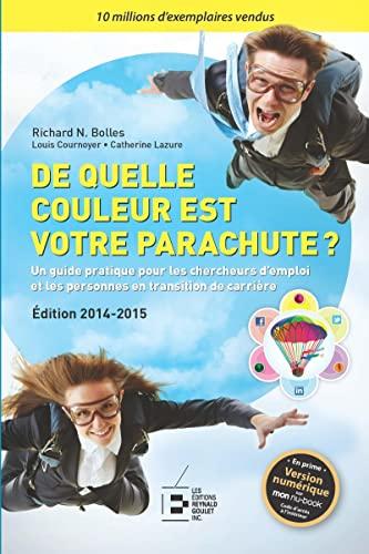 9782893775012: De quelle couleur est votre parachute ? 2014-2015 : Un guide pratique pour les chercheurs d'emploi et les personnes en transition de carrière