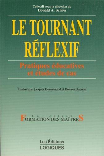 9782893812472: LE TOURNANT REFLEXIF. Pratiques éducatives et études de cas