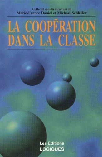 9782893812854: LA COOPERATION DANS LA CLASSE. Etude du concept et de la pratique �ducative