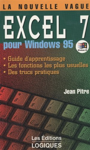 Excel 7 pour windows 95: Pitre, Jean