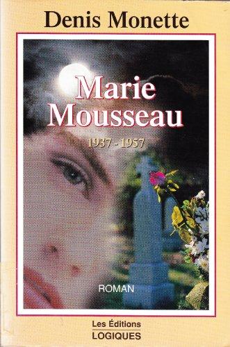 9782893814322: Marie Mousseau : 1937-1957